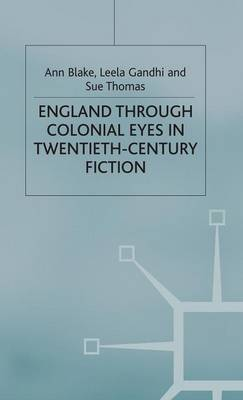 England Through Colonial Eyes in Twentieth-Century Fiction (Hardback)
