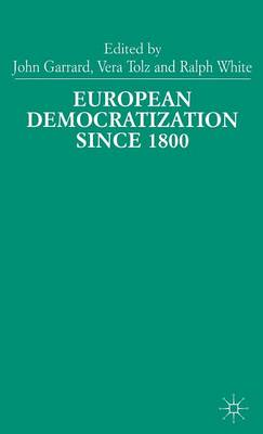 European Democratization since 1800 (Hardback)