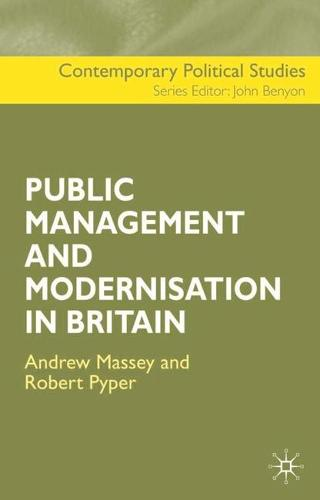 The Public Management and Modernisation in Britain - Contemporary Political Studies (Paperback)