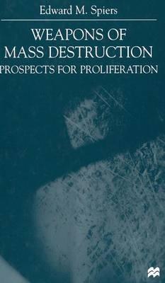 Weapons of Mass Destruction: Prospects for Proliferation (Hardback)