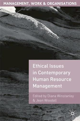 Ethical Issues in Contemporary Human Resource Management - Management, Work and Organisations (Hardback)