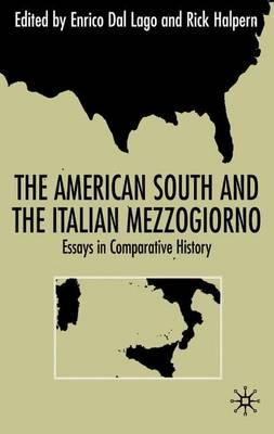The American South and the Italian Mezzogiorno: Essays in Comparative History (Hardback)