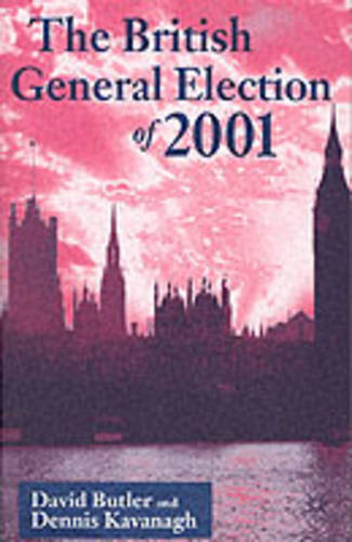The British General Election of 2001 (Paperback)