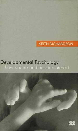 Developmental Psychology: How Nature and Nurture Interact (Hardback)