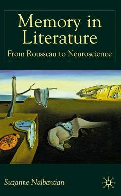 Memory in Literature: From Rousseau to Neuroscience (Hardback)