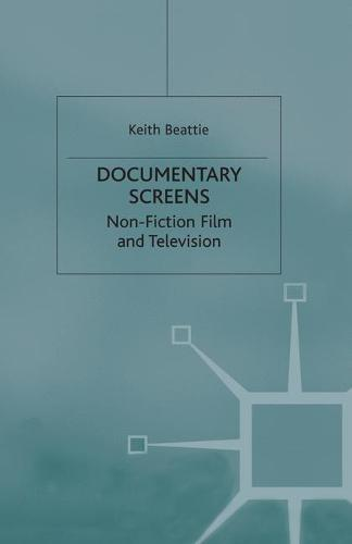 Documentary Screens: Nonfiction Film and Television (Hardback)