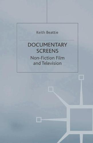 Documentary Screens: Nonfiction Film and Television (Paperback)