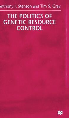 The Politics of Genetic Resource Control (Hardback)