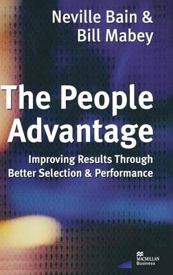 The People Advantage: Improving Results Through Better Selection and Performance (Hardback)