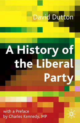 A History of the Liberal Party in the Twentieth Century (Hardback)