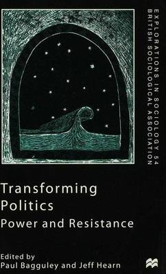 Transforming Politics: Power and Resistance - Explorations in Sociology. (Paperback)