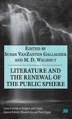 Literature and the Renewal of the Public Sphere - Cross Currents in Religion and Culture (Hardback)
