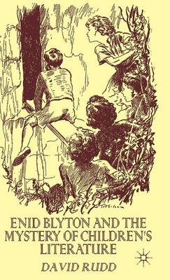 Enid Blyton and the Mystery of Children's Literature (Hardback)