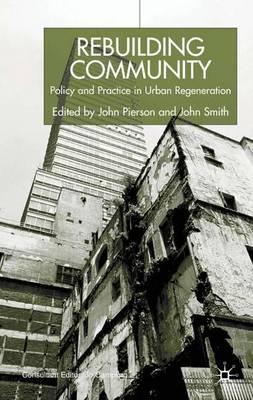 Rebuilding Community: Policy and Practice in Urban Regeneration (Hardback)