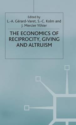 Economics of Reciprocity, Giving and Altruism - International Economic Association Series (Hardback)