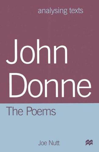 John Donne: The Poems - Analysing Texts (Paperback)