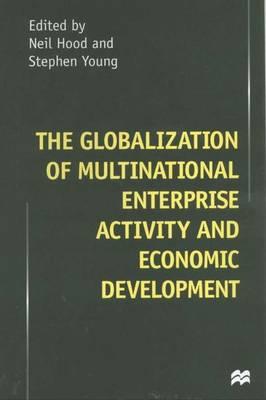 The Globalization of Multinational Enterprise Activity and Economic Development (Hardback)