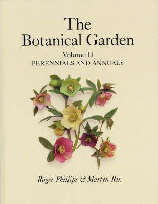 The The Botanical Garden: The Botanical Garden Perennials and Annuals v.2 (Hardback)