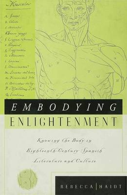 Embodying Enlightenment: Knowing the Body in Eighteenth-century Spanish Literature and Culture (Hardback)