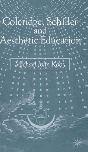 Coleridge, Schiller and Aesthetic Education (Hardback)
