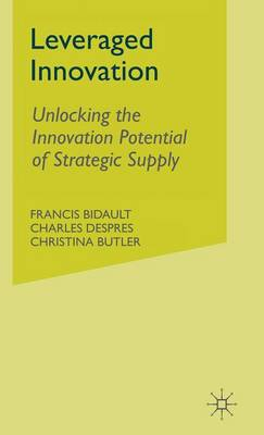 Leveraged Innovation: Unlocking the Innovation Potential of Strategic Supply (Hardback)