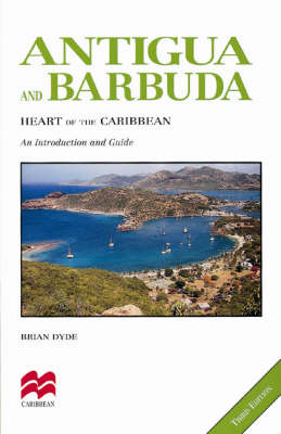 Antigua and Barbuda: The Heart of the Caribbean - Macmillan Caribbean Guides (Paperback)