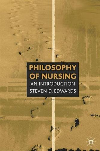 Philosophy of Nursing: An Introduction (Paperback)