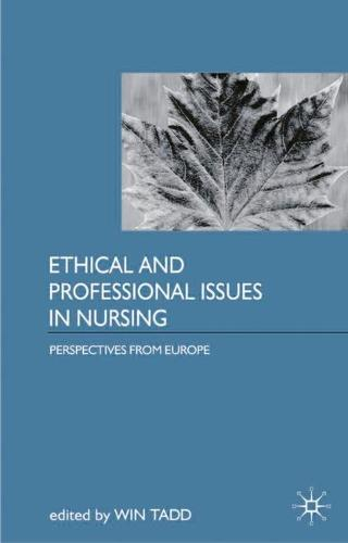 Ethical and Professional Issues in Nursing: Perspectives from Europe (Paperback)