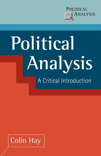 Political Analysis: A Critical Introduction - Political Analysis (Paperback)