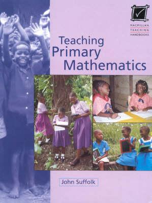 Teaching Primary Mathematics - Macmillan Teaching Handbooks (Paperback)
