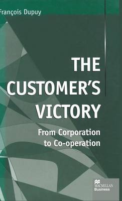 The Customer's Victory: From Corporation to Co-operation (Hardback)