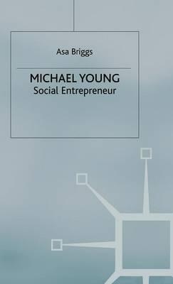 Michael Young: Social Entrepreneur (Hardback)