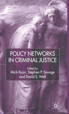Policy Networks in Criminal Justice (Hardback)