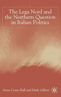 The Lega Nord and the Politics of Secession in Italy (Hardback)