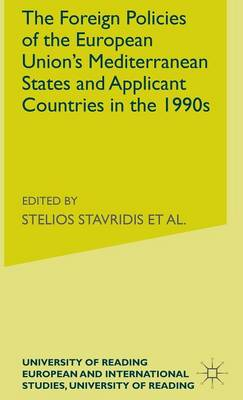 The Foreign Policies of the EU's Mediterranean States and Applicant Countries in the 1990's - University of Reading European and International Studies (Hardback)