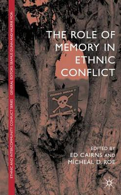 The Role of Memory in Ethnic Conflict - Ethnic and Intercommunity Conflict (Hardback)