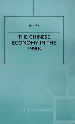 The Chinese Economy in the 1990s - Studies on the Chinese Economy (Hardback)