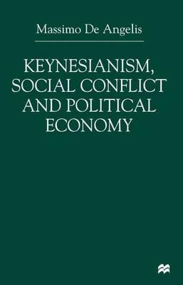 Keynesianism, Social Conflict and Political Economy (Hardback)