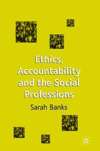 Ethics, Accountability and the Social Professions (Paperback)