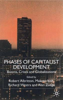 Phases of Capitalist Development: Booms, Crises and Globalizations (Hardback)