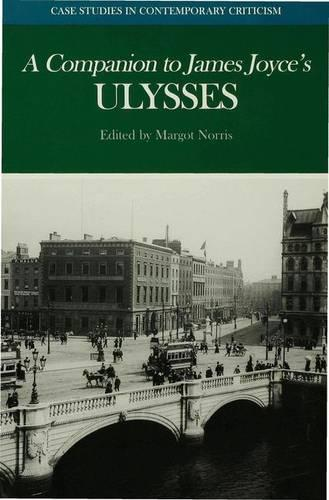 "A Companion to James Joyce's ""Ulysses"" - Case Studies in Contemporary Criticism (Paperback)"