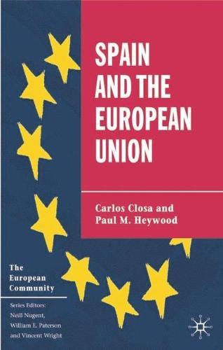 Spain and the European Union - The European Union Series (Hardback)