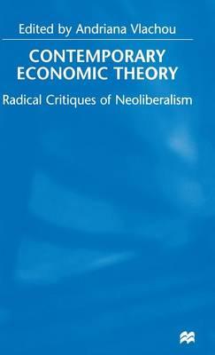 Contemporary Economic Theory: Radical Critiques of Neoliberalism (Hardback)