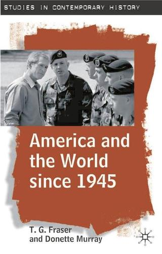 America and the World since 1945 - Studies in Contemporary History (Hardback)