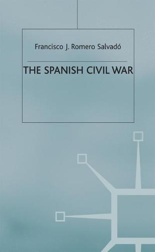 The Spanish Civil War: Origins, Course and Outcomes - Twentieth Century Wars (Hardback)