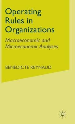 Operating Rules in Organizations: Macroeconomic and Microeconomic Analyses (Hardback)
