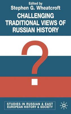 Challenging Traditional Views of Russian History - Studies in Russian and East European History and Society (Hardback)