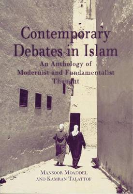 Contemporary Debates in Islam: No. 4: Modernism Versus Fundamentalism (Hardback)