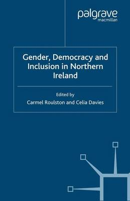 Gender, Democracy and Inclusion in Northern Ireland - Women's Studies at York Series (Paperback)
