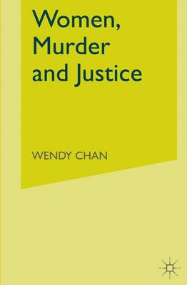 Women, Murder and Justice (Hardback)